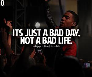 life, bad, and quotes image