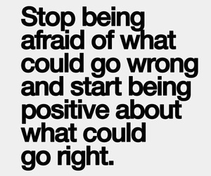 positive, quotes, and afraid image