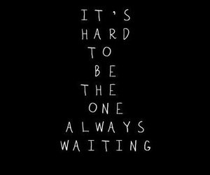quote, waiting, and hard image