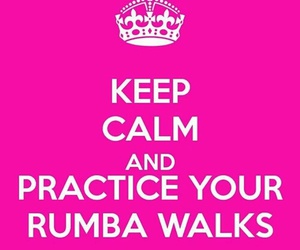 keep calm, rumba, and latin american dance image