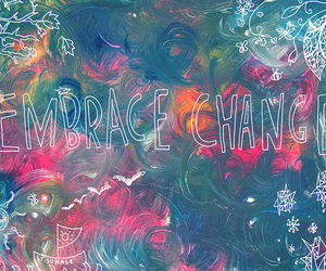 change, quote, and embrace image