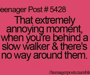 teenager post, annoying, and true image