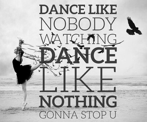 black and white, dance, and quotes image