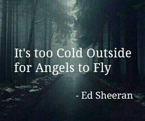 ed sheeran, angel, and cold image