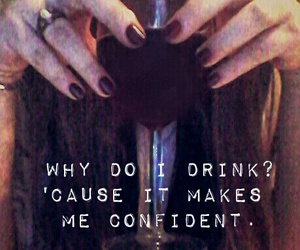 alcohol, confidence, and confident image