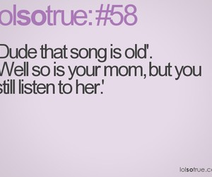 funny, song, and lolsotrue image
