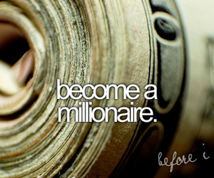before i die, money, and millionaire image