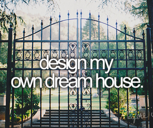house, Dream, and before i die image