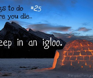 before i die, igloo, and sleep image
