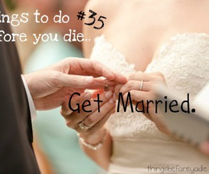 before i die, marriage, and marry image