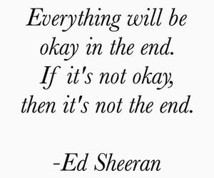 okay, quotes, and ed sheeran image