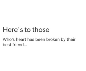 best friend, breaking, and heart broken image