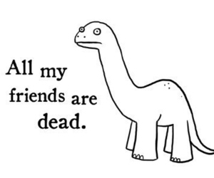 dinosaur, dead, and friends image