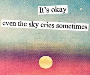 sky, cry, and quote image