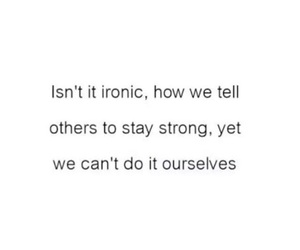 quote, ironic, and stay strong image