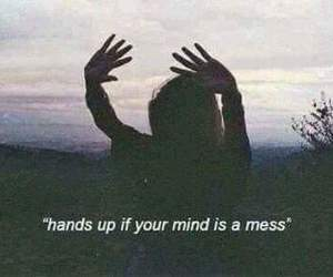 hands up, mess, and mind image