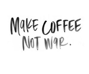 coffee, quotes, and war image