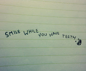 smile, quote, and teeth image