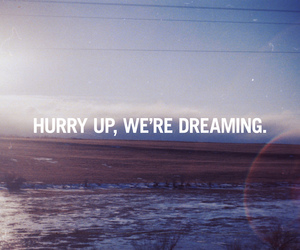 dreaming, Dream, and quote image