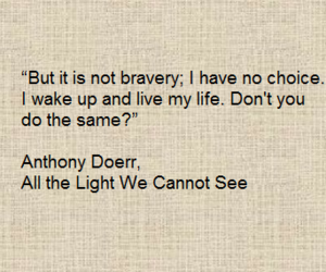 bravery, life, and quotes image