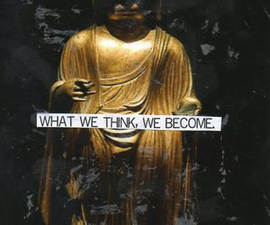 Buddha, quote, and think image