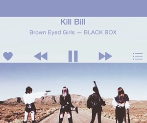 beg, browneyedgirls, and killbill image