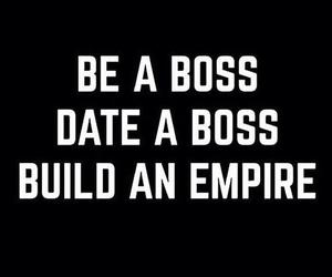 boss, empire, and quotes image
