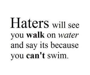 hate, haters, and text image