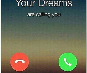 accept, dreams, and call image
