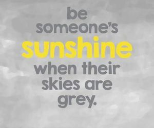 sunshine, quotes, and grey image