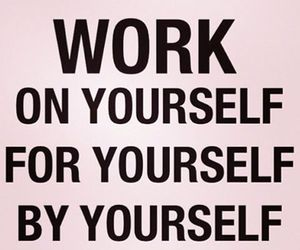 quote, quotes, and work on yourself image