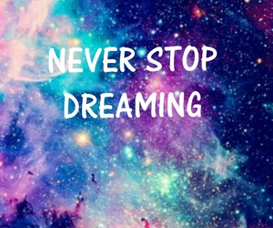 Dream, galaxy, and never image