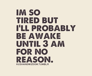 quotes, life, and tired image