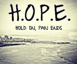 be strong, hold on, and hope image
