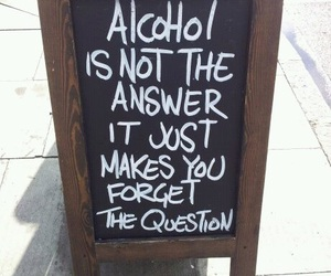 alcohol, quotes, and answer image