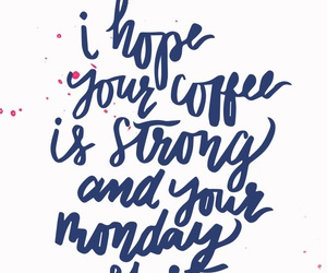 background, coffee, and monday image