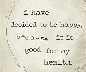 happy, health, and quote image