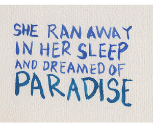 paradise, Dream, and quote image