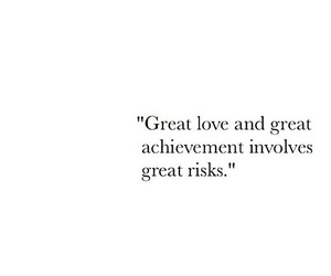 quotes, love, and risk image