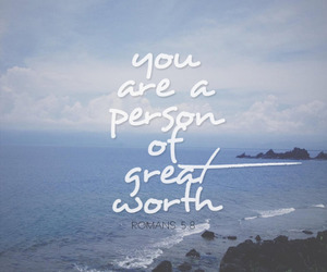 bible verse, romans 5:8, and you have great worth image