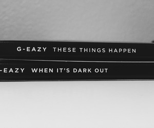 black and white, g-eazy, and these things happen image