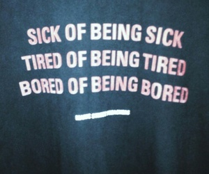 sick, quotes, and tired image