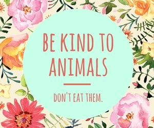 vegan, animal, and be kind image