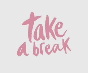 break, saying, and take image