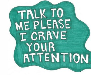 attention, quote, and talk image