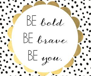 brave and be you image