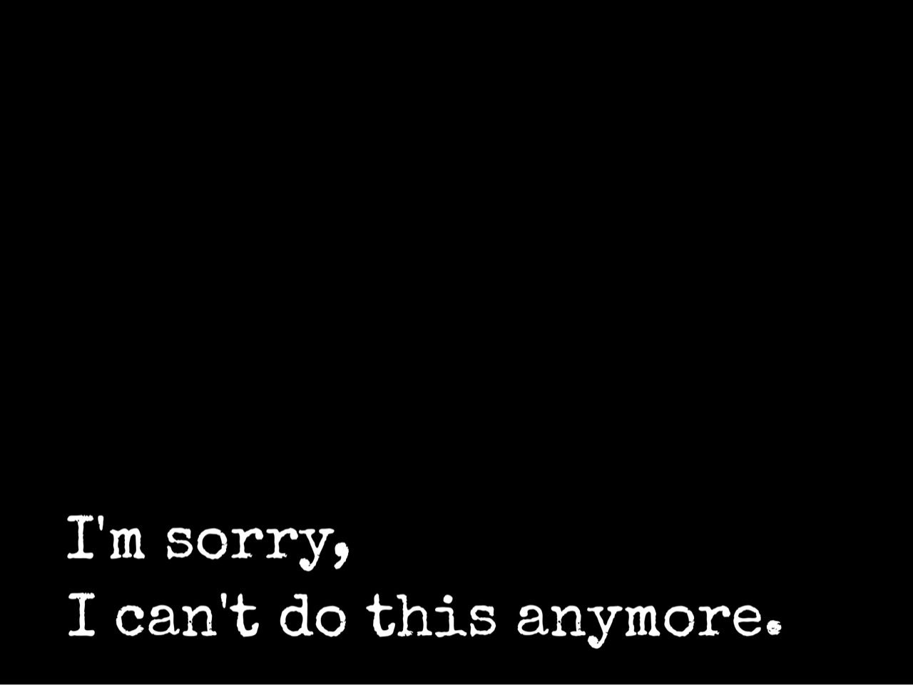 im #so #sorry #sad #but #true #quote #quotes #sadness #deep ...