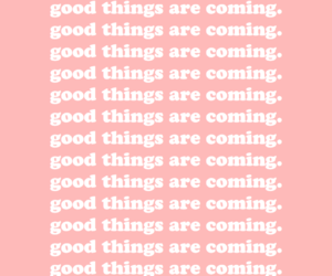 come, good, and pink image
