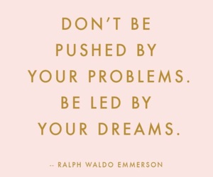 quotes, Dream, and problem image