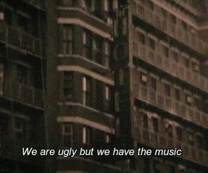 music, ugly, and quotes image